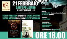 21 FEBBRAIO, ore 18.00 Caffè Poliziano - Montepulciano (SI)