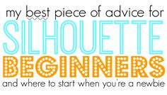 http://www.silhouetteschoolblog.com/2014/12/silhouette-beginners-and-newbies-start.html