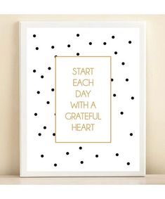 Black, White, & Gold Polka Dot 'Start Each Day with a Grateful Heart' print poster