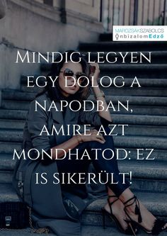 MA is legyen-legalább- egy dolog! Motivation For Today, Study Motivation, Motivational Quotes, Inspirational Quotes, Word 2, Learning Quotes, Forever Living Products, Cool Things To Make, Self Help