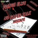 Prince Elwe - No Paper Talk Hosted by DJ JT Da Don - Free Mixtape Download or Stream it