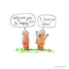 Why are you so happy? I have no idea!