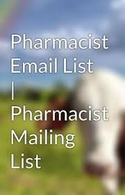 Pharmacist Mailing Lists-Pharmacist Database-List of Pharmacists Emails Pharmacist database, Pharmacist Mailing Lists and Email Adresses lists from Thomson Data covers all major U.S. pharmacies that are more receptive to know about your products and services. For More:  http://www.thomsondata.com/list/pharmacist-mailing-list.php