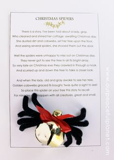 Here's a unique, meaningful and classy inexpensive little gift to hand out at Christmastime. These little spiders are so simple to make and they are just beautiful. Invision a tree covered with these! We have supplied a wonderful little printable story told in rhyme to go with them.