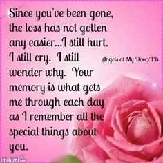 It is amazing all the good qualities that you had. I miss you and all your qualities, good or bad. XO