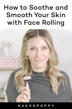 How to Soothe and Smooth Your Skin with Face Rolling - NakedPoppy Jade Rolling, Organic Beauty, Organic Skin Care, Natural Skin Care, Natural Face, Natural Beauty Recipes, Beauty Tips, Best Foods For Skin