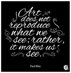 A quote by Paul Klee. He was a painter born in Münchenbuchsee, Switzerland, and is considered to be a Swiss German. His highly individual style was influenced by movements in art that included expressionism, cubism, and surrealism. Quotable Quotes, Me Quotes, Art Qoutes, Typography Quotes, Artist Life, Artist Art, Paul Klee Art, Artist Quotes, Creativity Quotes