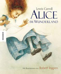Lewis Carroll: Alice im Wunderland. Bibliophile ungekürzte Ausgabe mit Illustrationen von Robert Ingpen, Knesebeck Verlag)