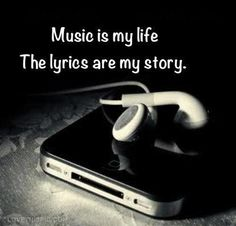 Music is my life, the lyrics are my story. I couldn't live without listening to my music because music is the way i express myself through my own songs. I make sure to listen to music every day. Emo Quotes, Band Quotes, True Quotes, Qoutes, Heart Quotes, Hes Mine Quotes, Quotes Pics, Wisdom Quotes, Picture Quotes