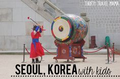 Thrifty Travel Mama - Seoul, South Korea with Kids, Part 1