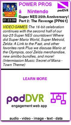 #VIDEO #PODCAST  POWER PROS — Nintendo News & Views    Super NES 25th Anniversary! Part 2: The Revenge [PP061]    LISTEN...  https://podDVR.COM/?c=44af8336-8848-d772-a572-06c9a1f92a81