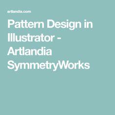 Pattern Design in Illustrator - Artlandia SymmetryWorks