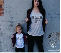 Why? Because I said so tee ShopLovebirdBoutique on Etsy https://www.etsy.com/listing/258324615/toddlers-why-tee