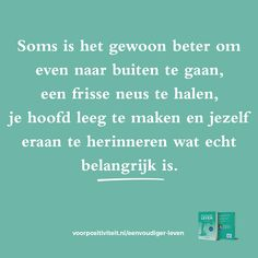 Dutch Quotes, Lesson Quotes, Totally Me, Life Is Beautiful, Relax, Ads, Thoughts, Petra, Yoga