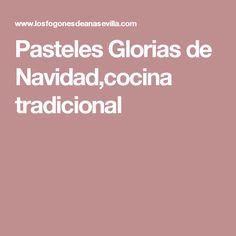 Pasteles Glorias de Navidad,cocina tradicional