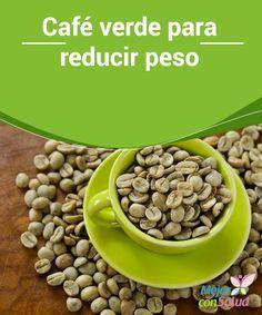Café verde para reducir #peso Conoce las capacidad del #café verde para #reducir peso en el siguiente #artículo.