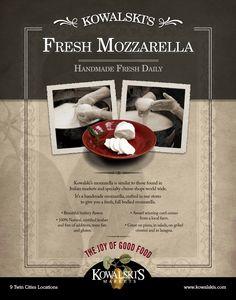 """Fresh Mozzarella"" Campaign - Poster, Retail | Team: Colin Hooker, creative director; Andrzej Zalasinski, art director, designer, photography, digital imaging | Agency: Hooker and Company | Client: Kowalski's Markets"