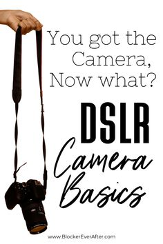 5 Camera Basics: So You Got The Camera, Now What? - Blocker Ever After