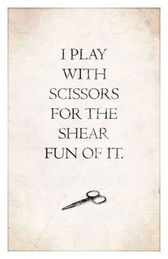 Play with scissors
