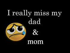I really miss my dad & mom Missing Parents Quotes, Miss My Family Quotes, I Miss My Family, Mom Quotes, Missing Family, Mom Poems, Qoutes, Daddy In Heaven, Loved One In Heaven