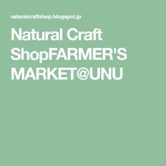 Natural Craft ShopFARMER'S MARKET@UNU