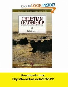 Christian Leadership (Lifeguide Bible Studies) (9780830831265) John Stott, Carolyn Nystrom , ISBN-10: 0830831266  , ISBN-13: 978-0830831265 ,  , tutorials , pdf , ebook , torrent , downloads , rapidshare , filesonic , hotfile , megaupload , fileserve