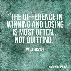 La diferencia entre ganar y perder, es muy frecuentemente... no rendirse - Walt Disney #Inspirándote