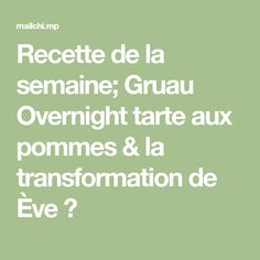 Recette de la semaine; Gruau Overnight tarte aux pommes & la transformation de Ève 🔥 Stevia, I Got This, Apple Pie