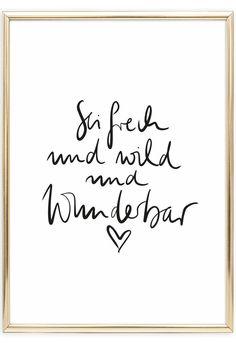 Scandinavian Wall Art | Beautiful Quote | Sprüche Poster | Handlettering | Sei frech und wild und wunderbar | Postershop | Tales by Jen | www.talesbyjen.com