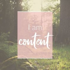 Mantra: I am Content. Choose your own Positive Affirmations to download or share.