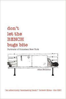Alan Emminsoffers a reflection on living homeless in New York, the subject of his recently released nonfiction book, Don't Let the Bench Bugs Bite: As is often the case, my most beautiful moment w...