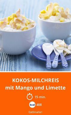 Kokos-Milchreis - mit Mango und Limette - smarter - Kalorien: 488 kcal - Zeit: 15 Min. | eatsmarter.de