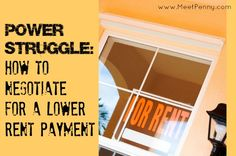 Advice for when and how to get a lower rental rate. Even rent can be negotiated. - I have actually done this myself!