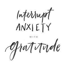 Gratitude has become my best medicine for anxiety.