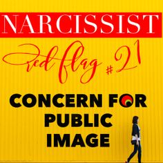 Red Flag of a Narcissist #21: Concern with Public Image @tracyamalone