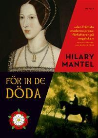 hilary mantel för in de döda | För in de döda - Hilary Mantel - böcker(9789187347894 ...