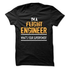 I'm A Flight Engineer WHATS YOUR SUPERPOWPER T-Shirts, Hoodies. SHOPPING NOW ==►…