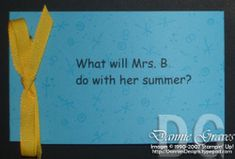 What will ____ do this summer?  Make a booklet and put in different gift cards: Read a book (Barnes and Nobel), go out for coffee (Starbucks), see a movie (theater tickets), etc.