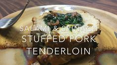 Salami & Spinach Stuffed Pork Tenderloin