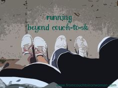 Finished Couch 2 5K? What's Next? #fitfluential