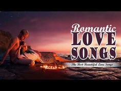 (1) The Most Beautiful Love Songs 2018 - Greatest Love Songs Ever - YouTube