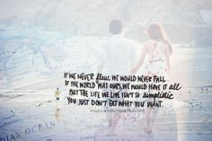 Halfway There- Big Time Rush. Just a good quote in general