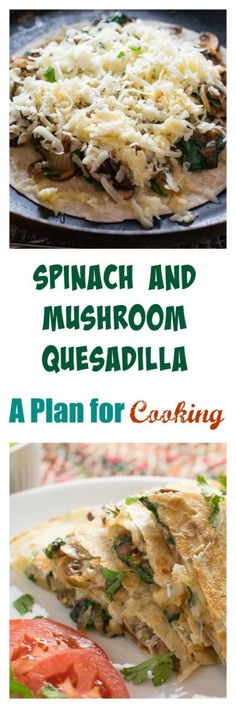 Spinach and Mushroom Quesadilla - A great flavor combo covered with ...