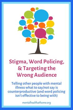 Word policing refers to deciding what words are good and bad, and scolding people who use the wrong ones. Sometimes, this approach is used with people talking abou ttheir own experiences of mental illness. But when it comes to stigma, that's the wrong audience. We need more talking about mental illness; that's what will really make a difference when it comes to stigma. #mentalhealth #mentalillness #stigma #stopthestigma #endthestigma Mental Health Crisis, Mental Health Care, Mental Health Services, What Is Stigma, Stop The Stigma, Mental Illness Stigma, Psychiatric Medications, Social Stigma, Negative Attitude