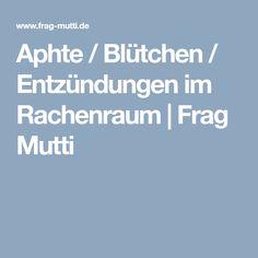 Aphte / Blütchen / Entzündungen im Rachenraum | Frag Mutti