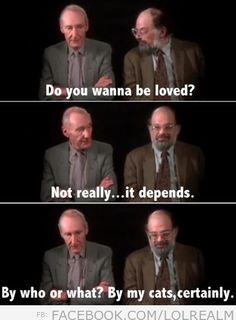 To be loved according to William S. Burroughs. Allen Ginsberg seems to agree.