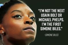 I'm not the next Usain Bolt or Michael Phelps. I'm the first Simone Biles. Simone Biles, Quotes To Live By, Me Quotes, Sport Quotes, Swim Quotes, Daily Quotes, Simone Veil, Gymnastics Quotes, Olympic Gymnastics