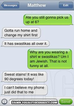 auto correct - would be funny if it didn't really do these things!