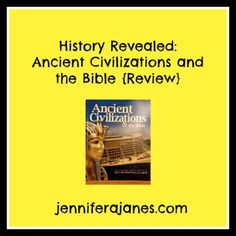 History Revealed: Ancient Civilizations and the Bible {Review} - jenniferajanes.com. Giveaway associated with this post ends Monday, December 9, 2013, at 9:00 pm CST.