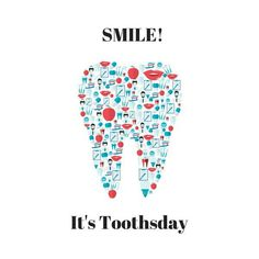 7fbeed94a9 Toothsday the best day of the week! Dental assistants, dentists and  hygienist also love